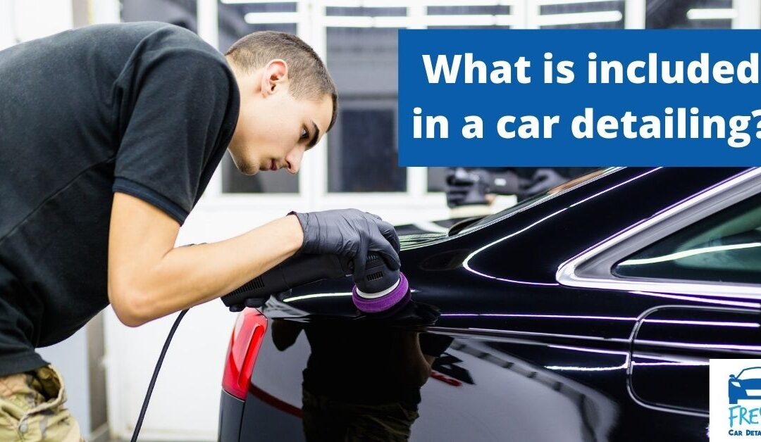 What is included in a car detailing?