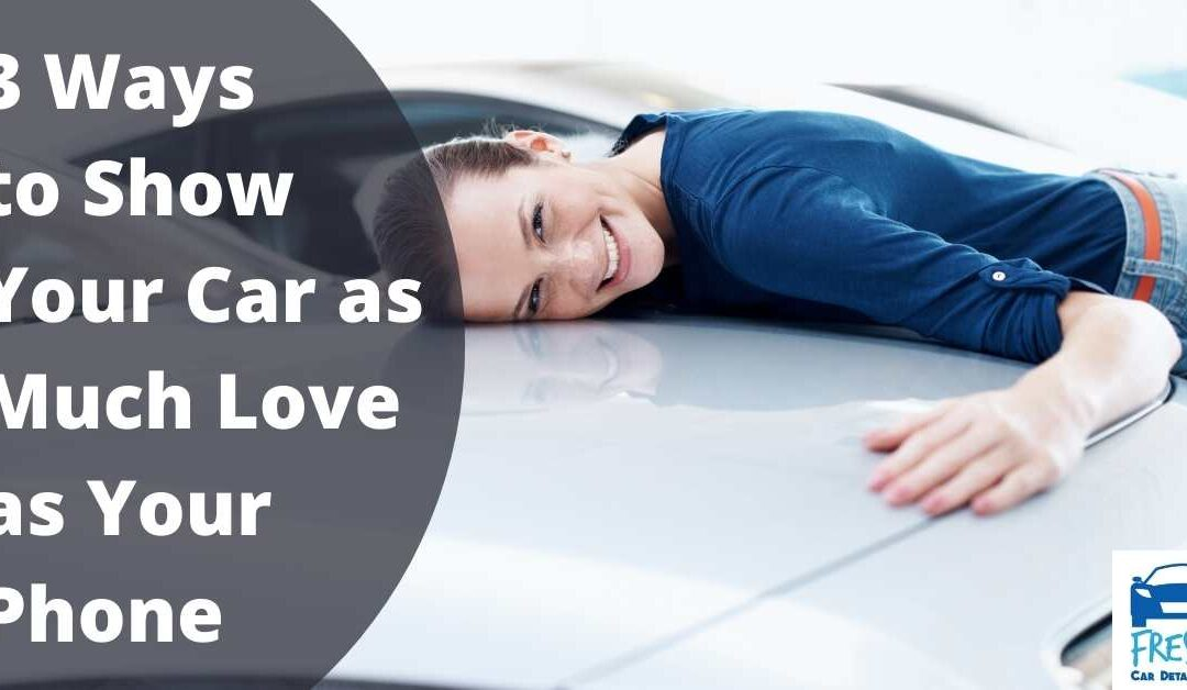 3 Ways to Show Your Car as Much Love as Your Phone