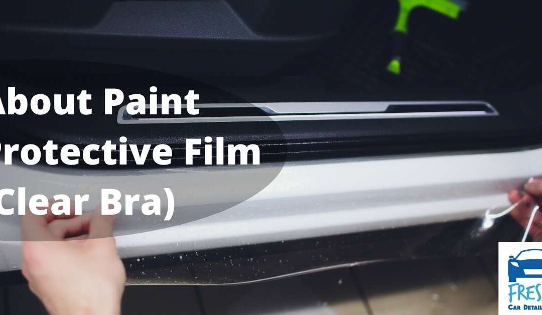 About Paint Protective Film (Clear Bra)