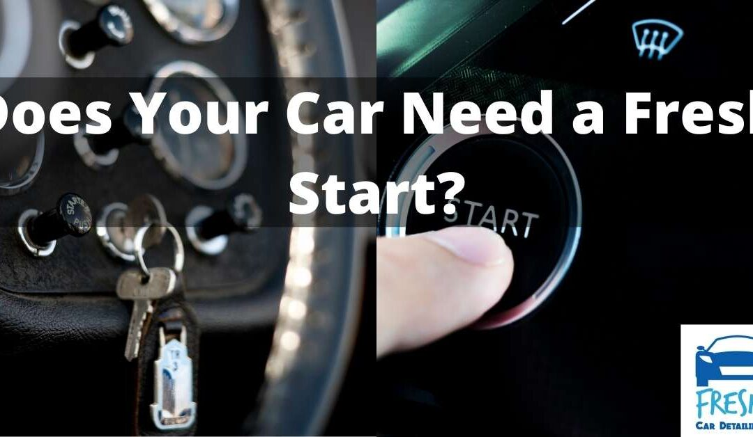 Does Your Car Need a Fresh Start