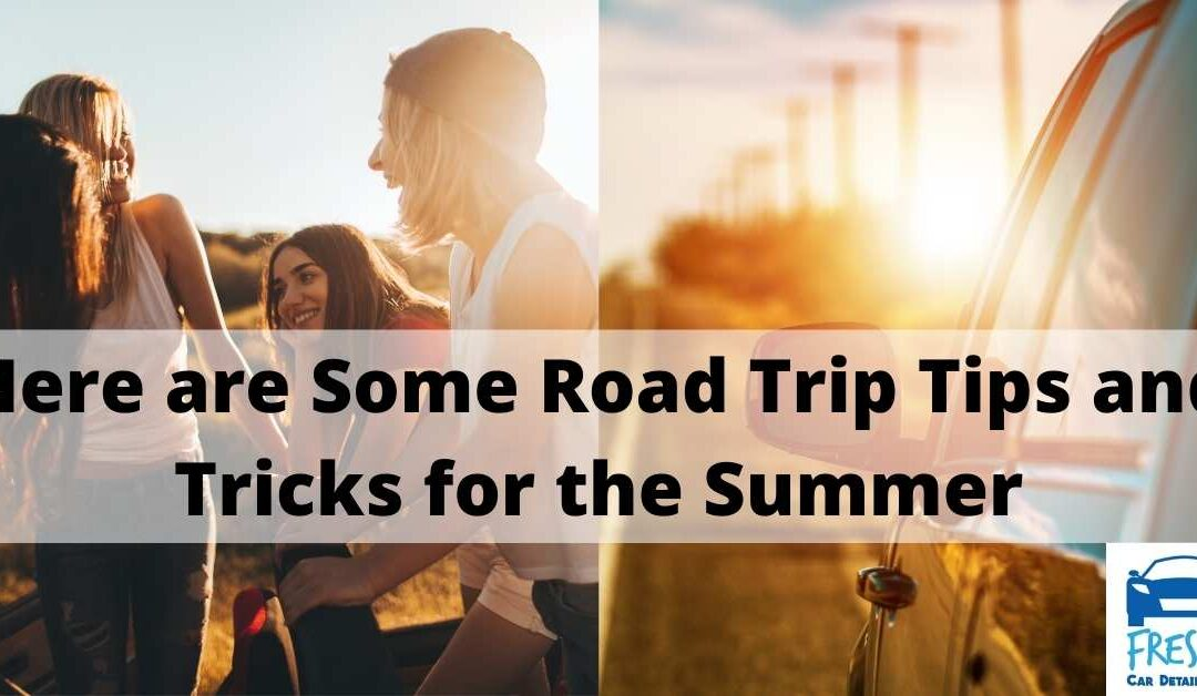 Here are Some Road Trip Tips and Tricks for the Summer